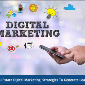 5 Real Estate Digital Marketing Strategies to Generate Leads
