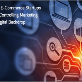 How E-Commerce Startups Are Controlling Marketing in Digital Backdrop