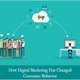 How Digital Marketing Has Changed Consumer Behavior